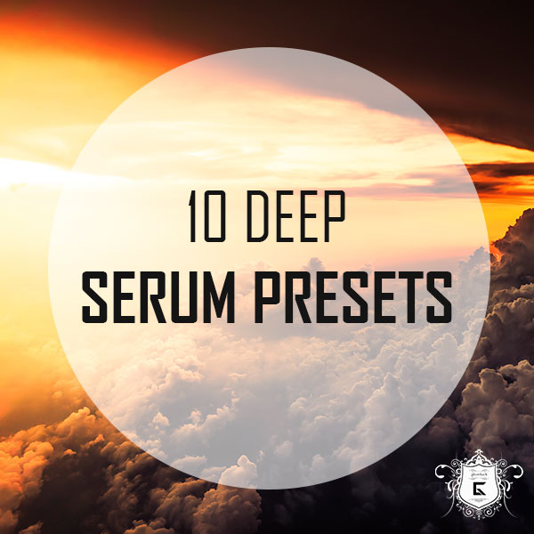 Deep Serum Presets - 10 Patches